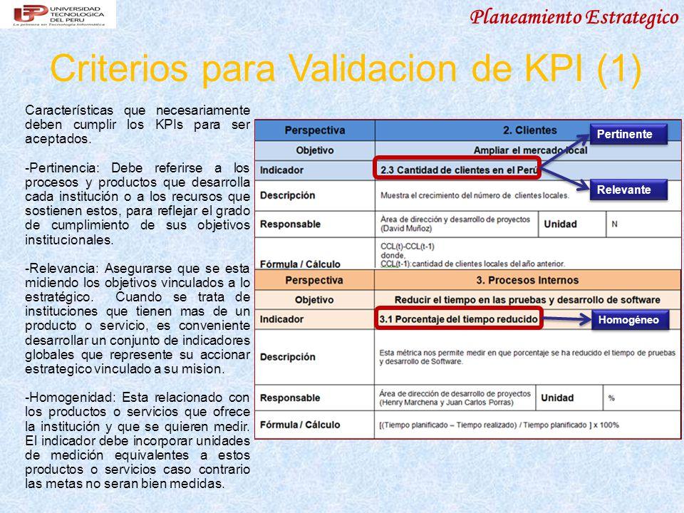 Planeamiento Estrategico Criterios para Validacion de KPI (1) Características que necesariamente deben cumplir los KPIs para ser aceptados.