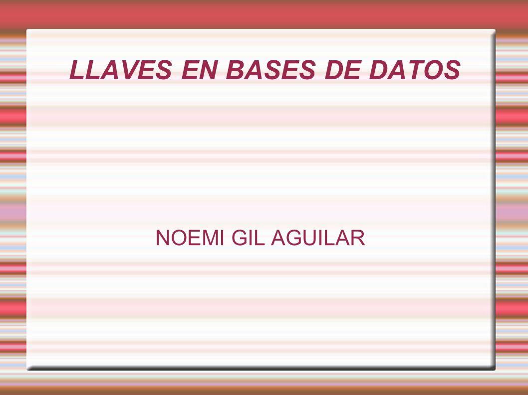 LLAVES EN BASES DE DATOS NOEMI GIL AGUILAR