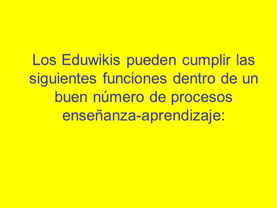 Los Eduwikis pueden cumplir las siguientes funciones dentro de un buen número de procesos enseñanza-aprendizaje: