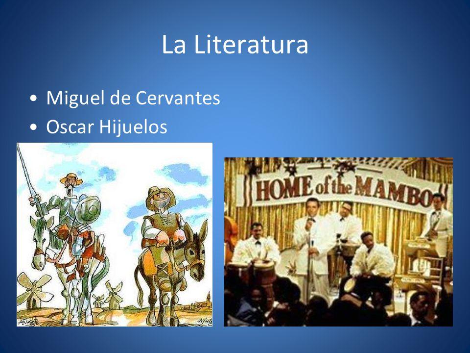 La Literatura Miguel de Cervantes Oscar Hijuelos