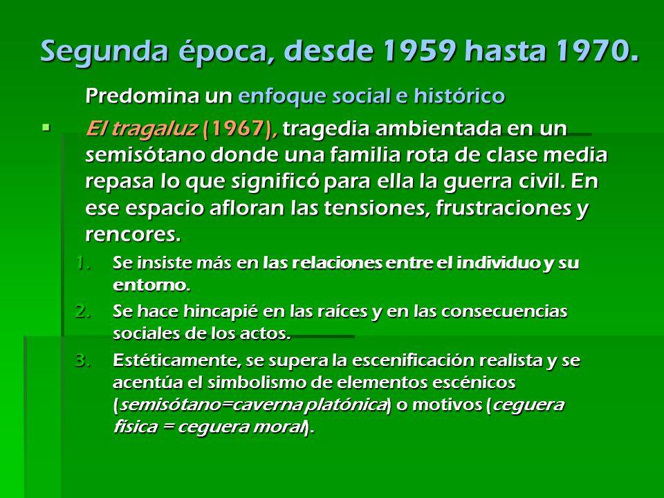 Predomina un enfoque social e histórico El tragaluz (1967), tragedia ambientada en un semisótano donde una familia rota de clase media repasa lo que s