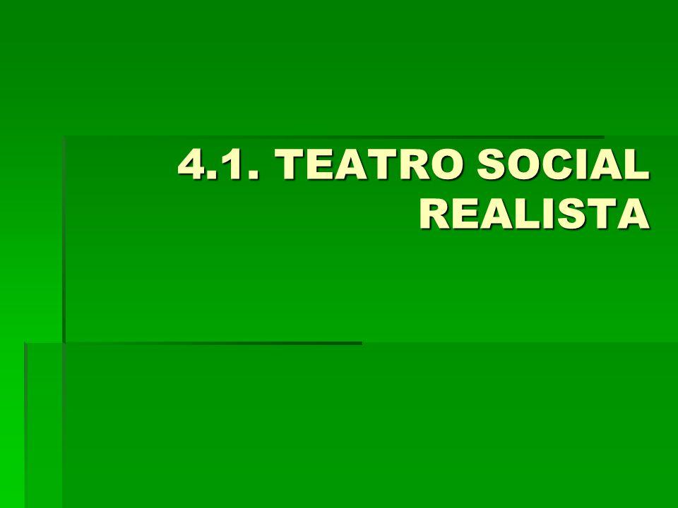 4.1. TEATRO SOCIAL REALISTA