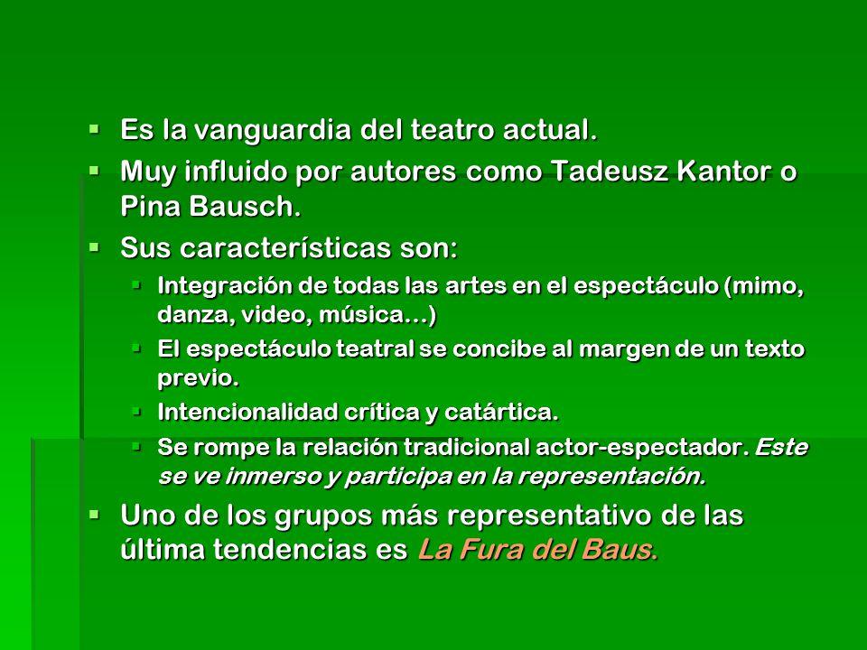 Es la vanguardia del teatro actual. Es la vanguardia del teatro actual. Muy influido por autores como Tadeusz Kantor o Pina Bausch. Muy influido por a