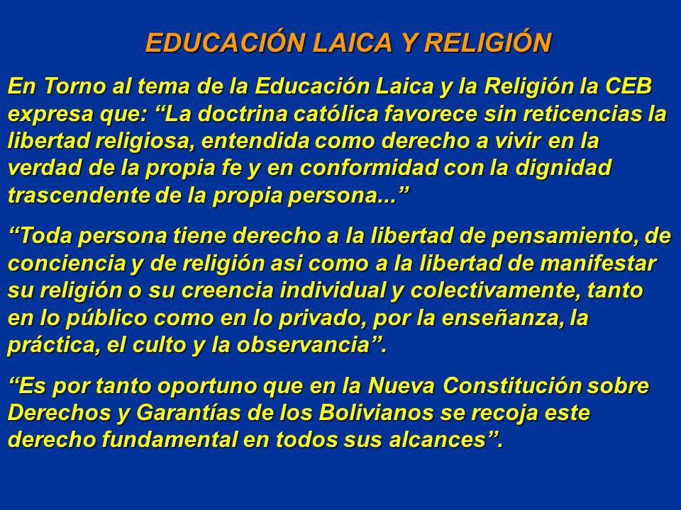EDUCACIÓN LAICA Y RELIGIÓN EDUCACIÓN LAICA Y RELIGIÓN En Torno al tema de la Educación Laica y la Religión la CEB expresa que: La doctrina católica favorece sin reticencias la libertad religiosa, entendida como derecho a vivir en la verdad de la propia fe y en conformidad con la dignidad trascendente de la propia persona...