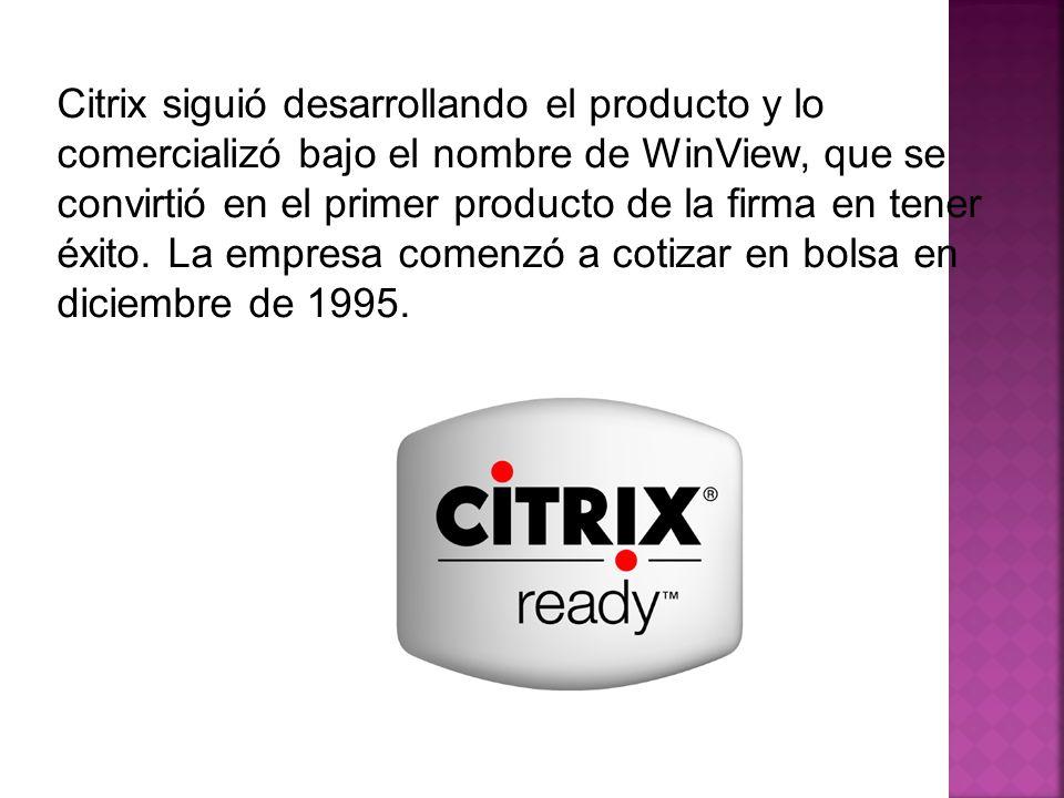 Citrix siguió desarrollando el producto y lo comercializó bajo el nombre de WinView, que se convirtió en el primer producto de la firma en tener éxito.