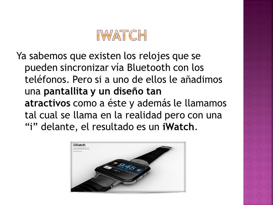 Ya sabemos que existen los relojes que se pueden sincronizar vía Bluetooth con los teléfonos.