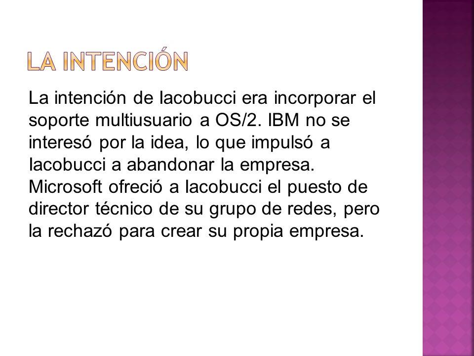 La intención de Iacobucci era incorporar el soporte multiusuario a OS/2.