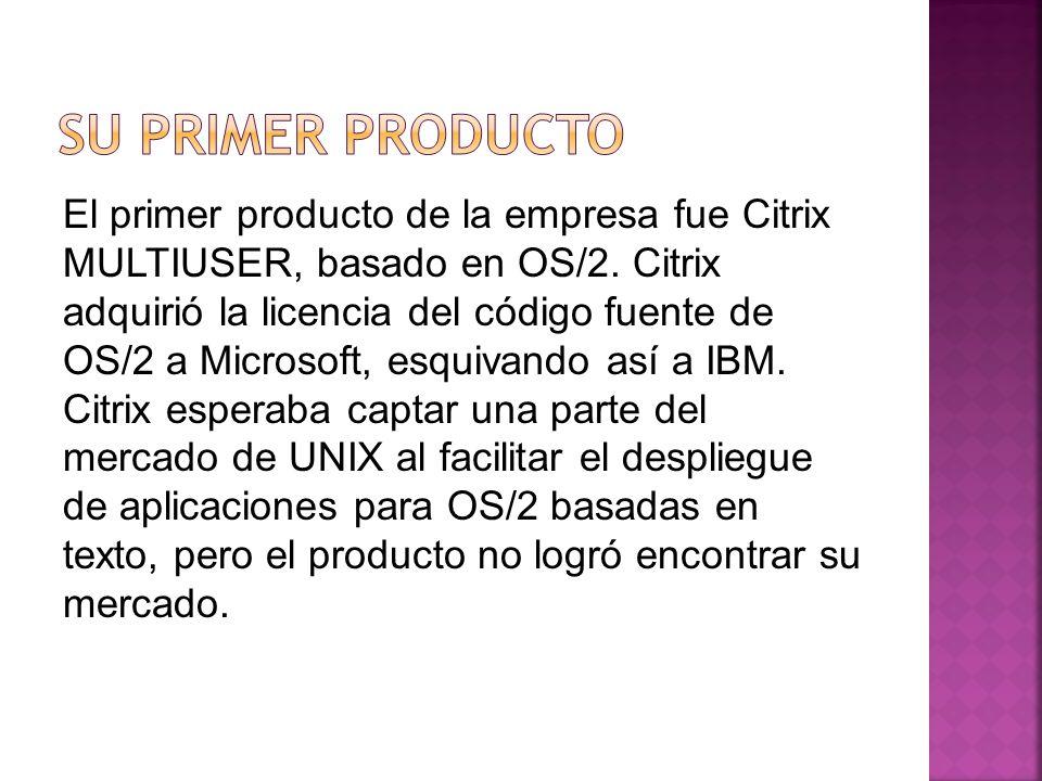 El primer producto de la empresa fue Citrix MULTIUSER, basado en OS/2.