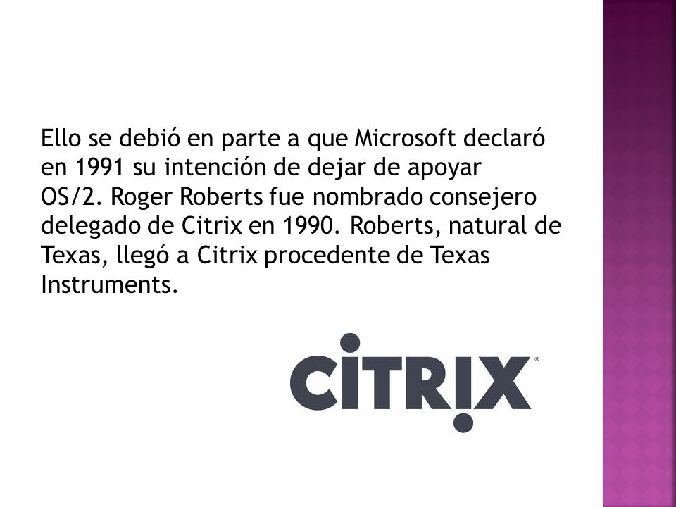 Ello se debió en parte a que Microsoft declaró en 1991 su intención de dejar de apoyar OS/2.