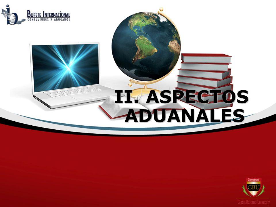 II. ASPECTOS ADUANALES ADUANALES