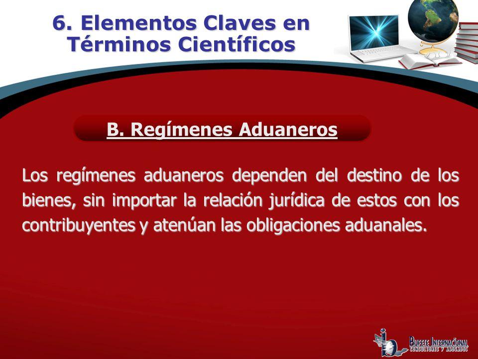 Los regímenes aduaneros dependen del destino de los bienes, sin importar la relación jurídica de estos con los contribuyentes y atenúan las obligacion