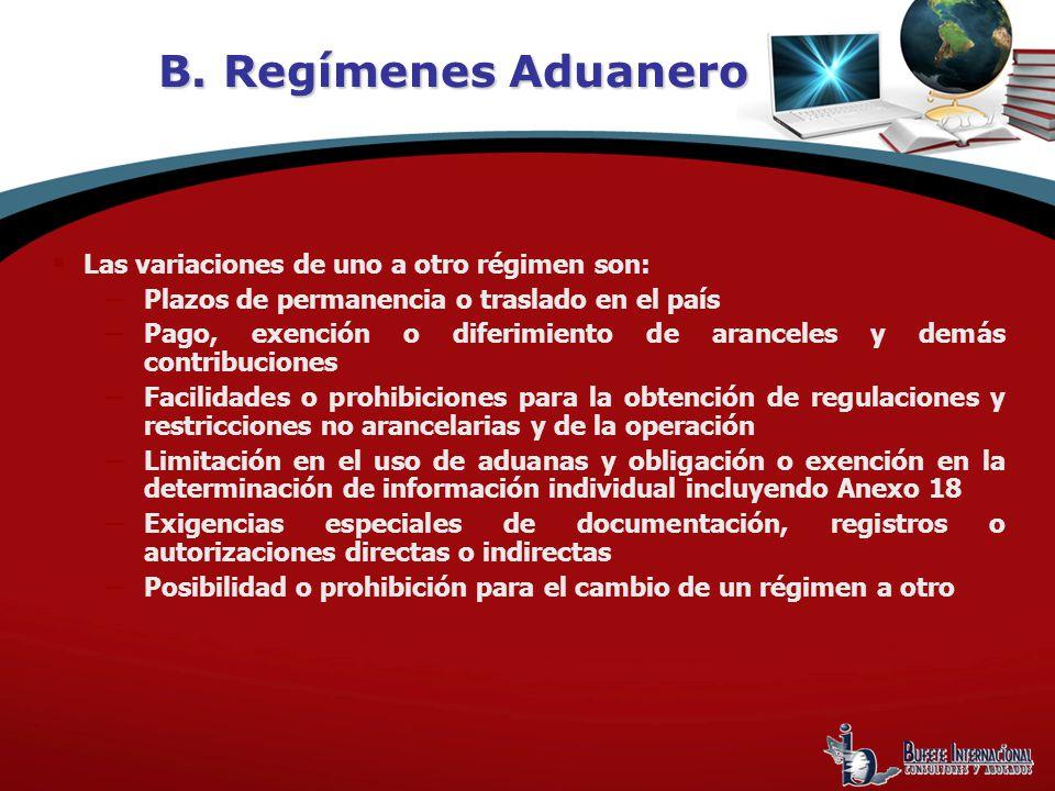 Las variaciones de uno a otro régimen son: Plazos de permanencia o traslado en el país Pago, exención o diferimiento de aranceles y demás contribucion