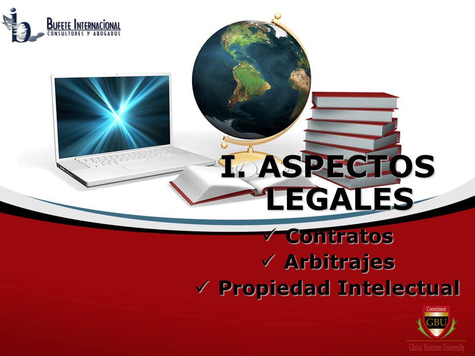 I. ASPECTOS LEGALES Contratos Contratos Arbitrajes Arbitrajes Propiedad Intelectual Propiedad Intelectual