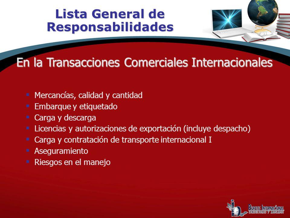 Lista General de Responsabilidades Mercancías, calidad y cantidad Embarque y etiquetado Carga y descarga Licencias y autorizaciones de exportación (in