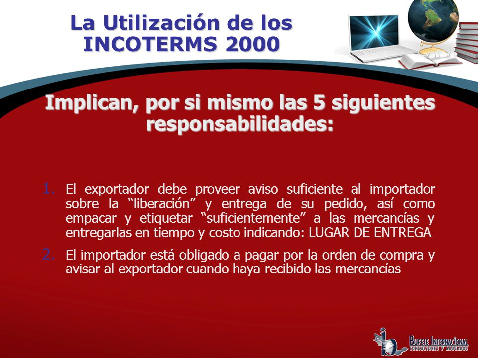 1. El exportador debe proveer aviso suficiente al importador sobre la liberación y entrega de su pedido, así como empacar y etiquetar suficientemente