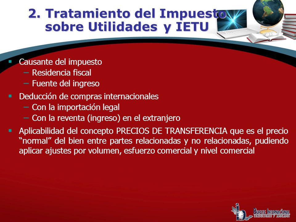 Causante del impuesto Residencia fiscal Fuente del ingreso Deducción de compras internacionales Con la importación legal Con la reventa (ingreso) en e