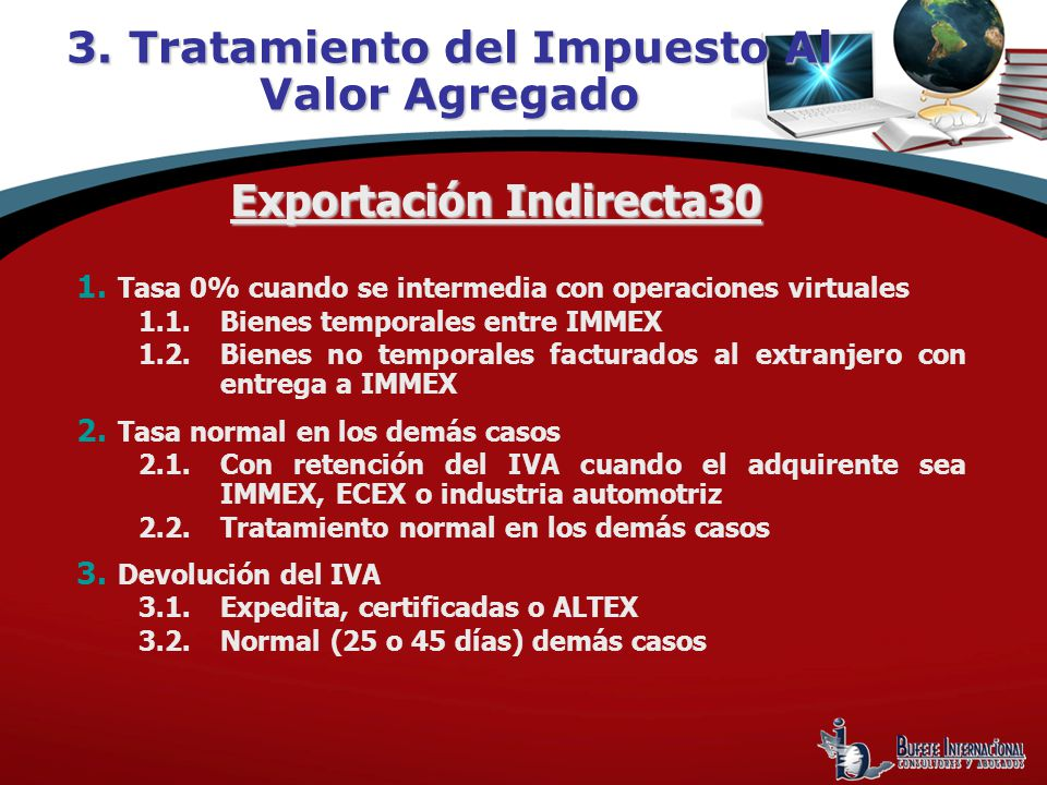 1. Tasa 0% cuando se intermedia con operaciones virtuales 1.1.Bienes temporales entre IMMEX 1.2.Bienes no temporales facturados al extranjero con entr