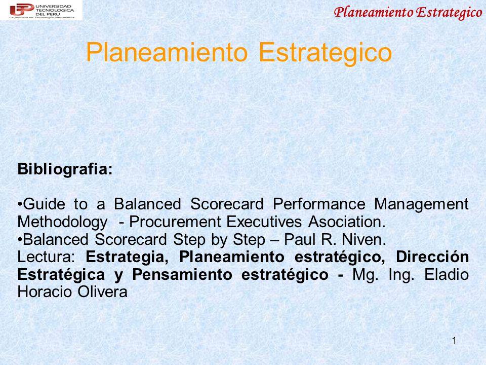 Planeamiento Estrategico 1 Bibliografia: Guide to a Balanced Scorecard Performance Management Methodology - Procurement Executives Asociation. Balance
