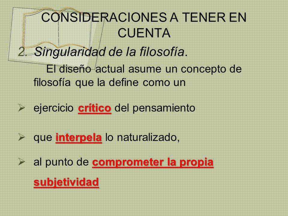 CONSIDERACIONES A TENER EN CUENTA 2.Singularidad de la filosofía.