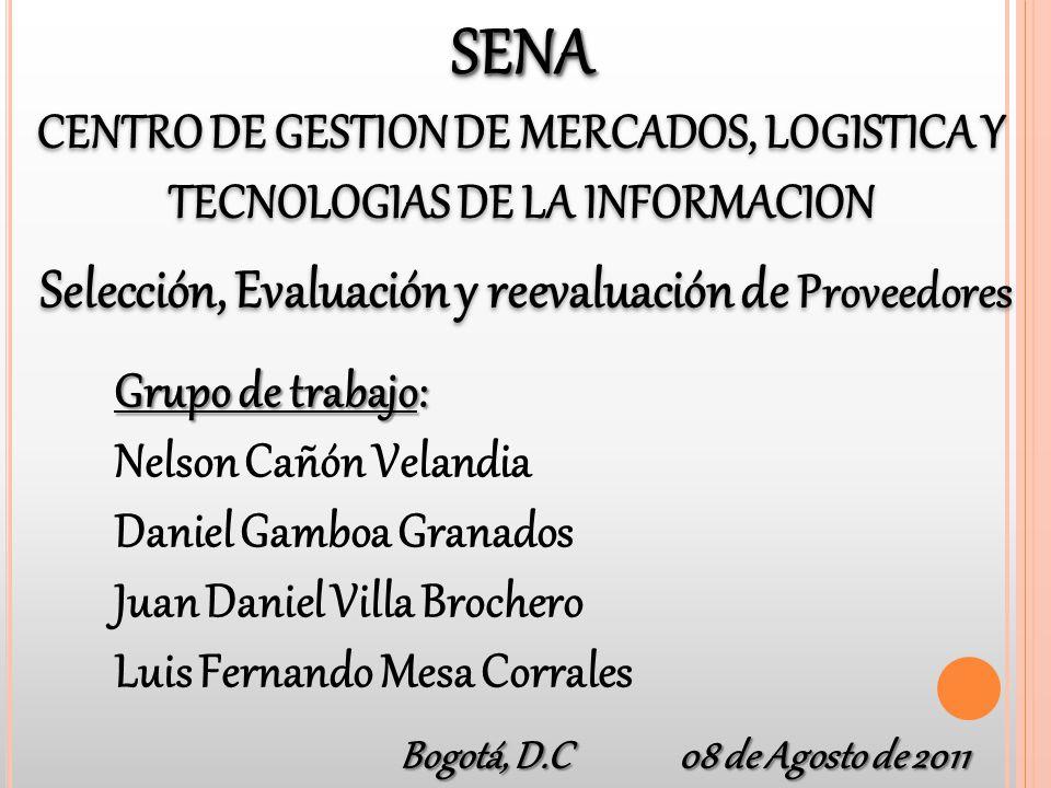 SENA CENTRO DE GESTION DE MERCADOS, LOGISTICA Y TECNOLOGIAS DE LA INFORMACIONSENA Grupo de trabajo: Nelson Cañón Velandia Daniel Gamboa Granados Juan