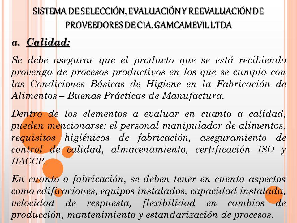 a.Calidad: Se debe asegurar que el producto que se está recibiendo provenga de procesos productivos en los que se cumpla con las Condiciones Básicas d
