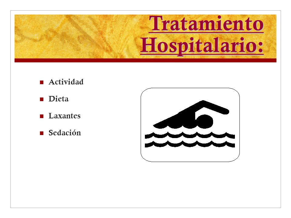 Tratamiento Hospitalario: Actividad Dieta Laxantes Sedación