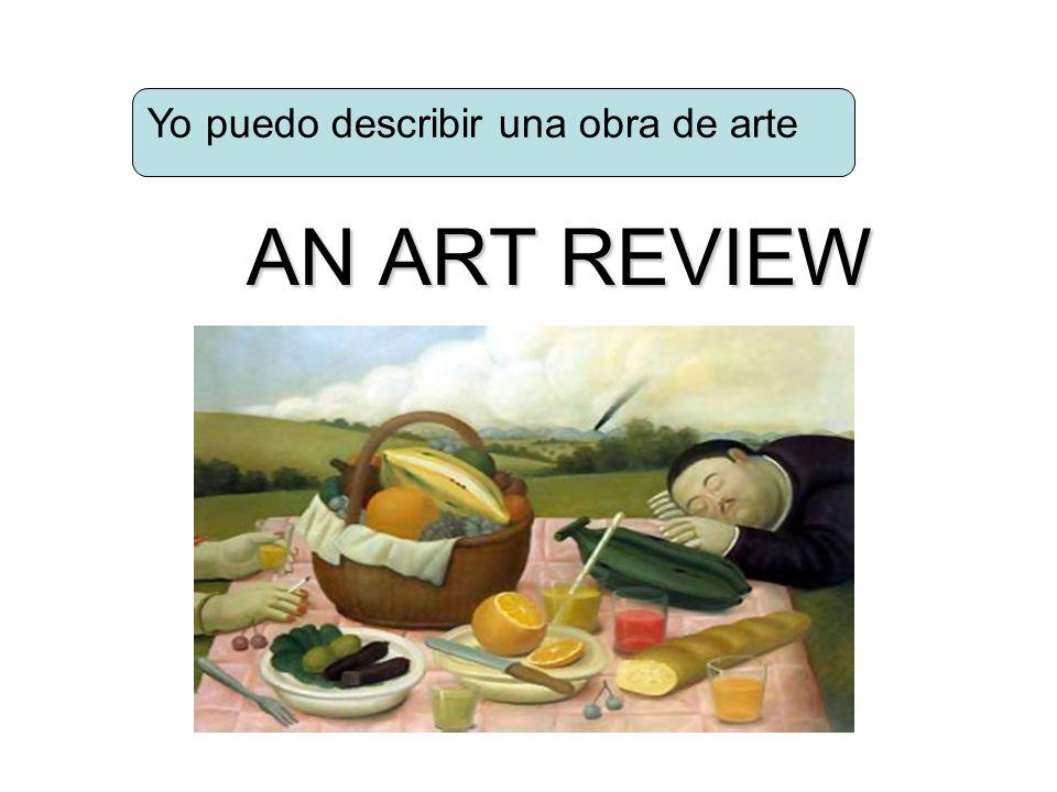 AN ART REVIEW Yo puedo describir una obra de arte