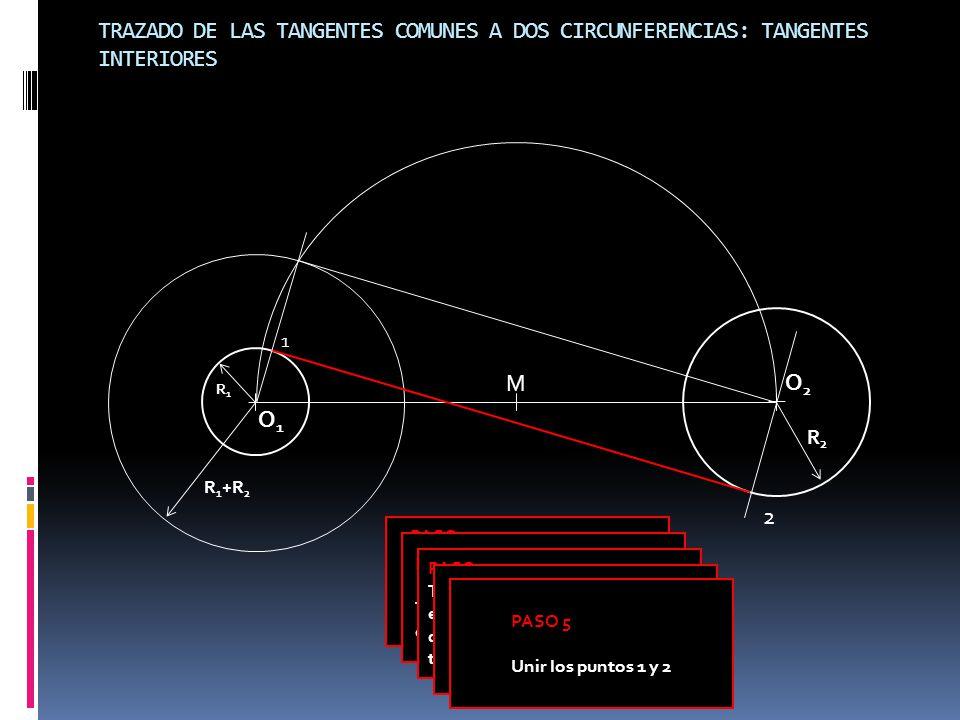PASO 1 Trazar una circunferencia con centro en O 1 y radio igual a R 1 +R 2.