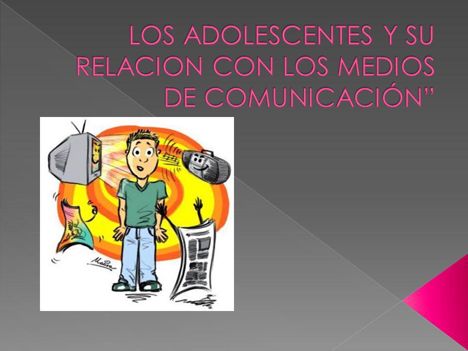 LOS MEDIOS DE COMUNICACIÓN SE HAN MOSTRADO DOMINANTES Y PODEROSOS EN LA ETAPA ADOLESCENTE AFECTANDOLOS FISICA, EMOCIONAL Y PSICOLOGICAMENTE.