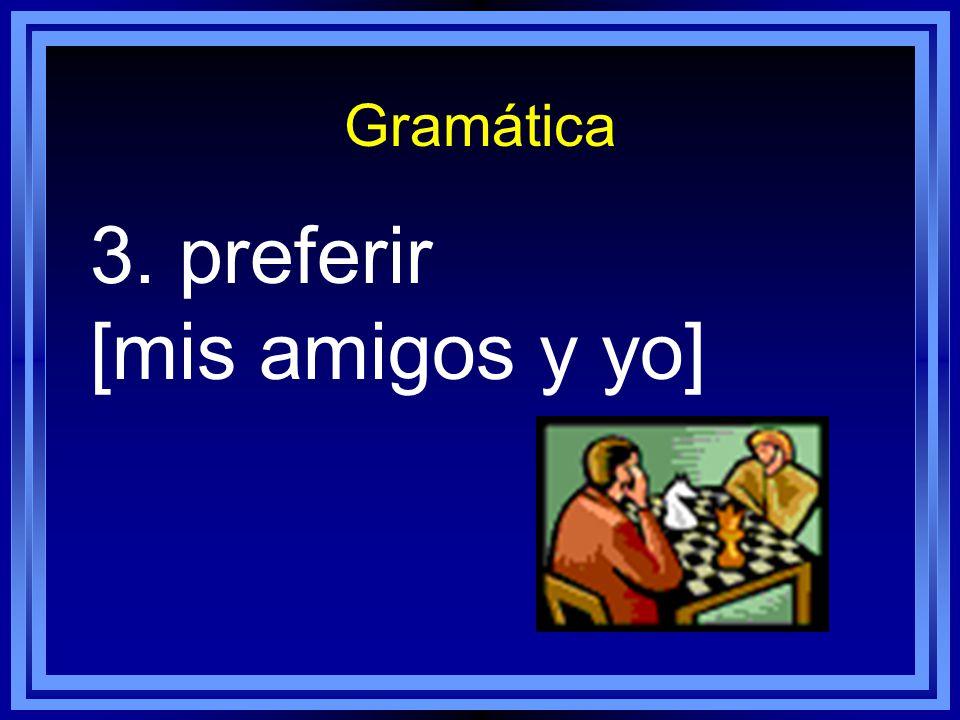 Gramática 2. necesitar [los estudiantes]