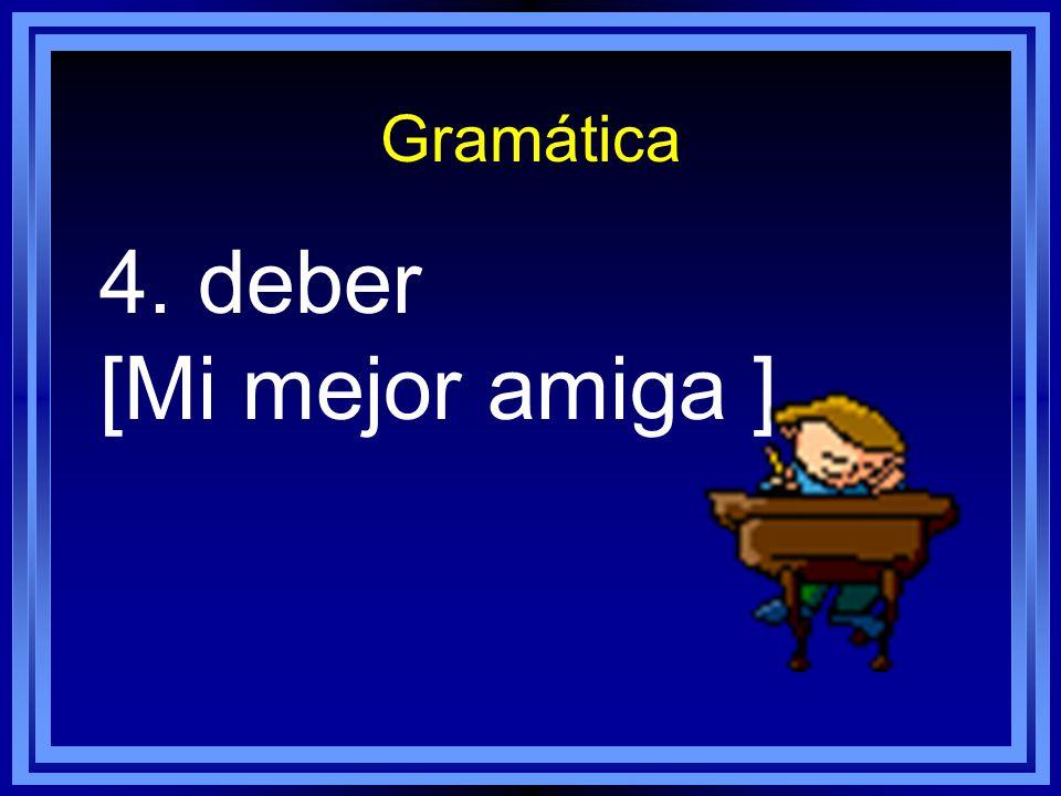 Gramática 3. preferir [mis amigos y yo]