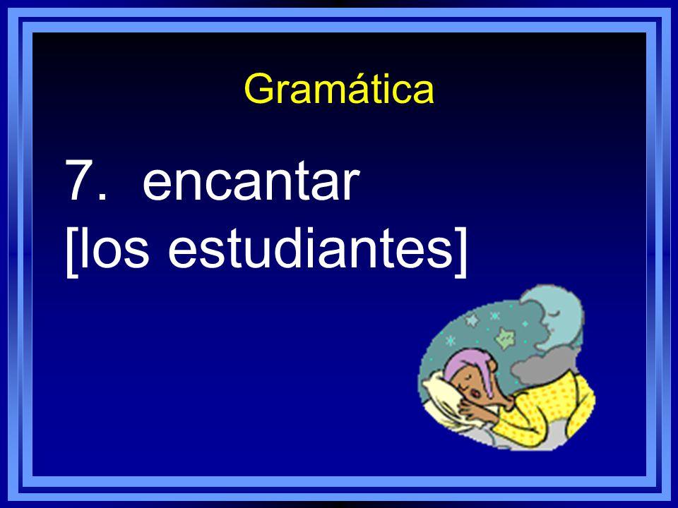 Gramática 6. acabar de [mi madre]