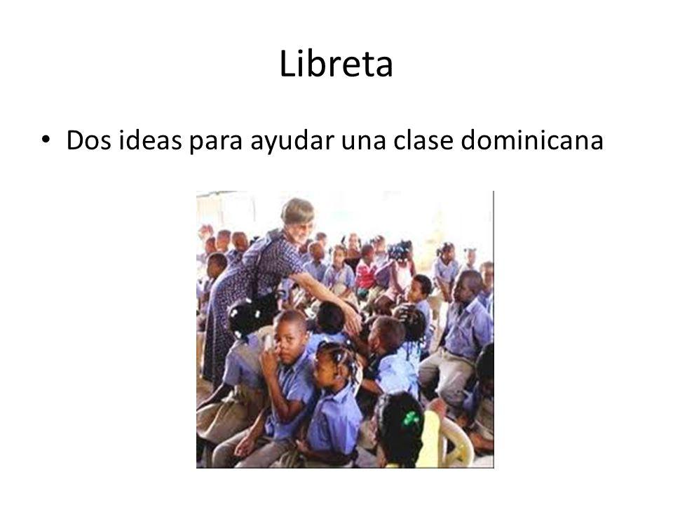 Libreta Dos ideas para ayudar una clase dominicana