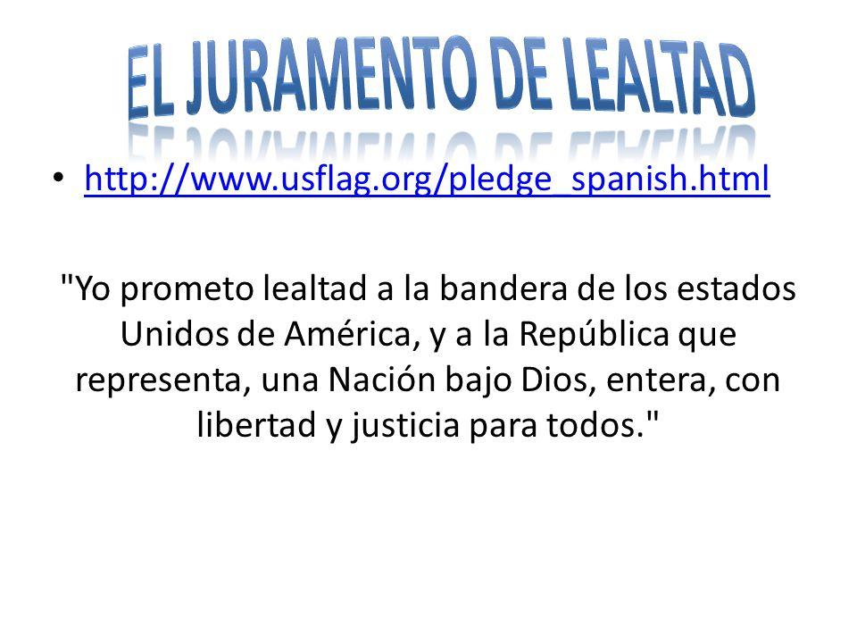 http://www.usflag.org/pledge_spanish.html Yo prometo lealtad a la bandera de los estados Unidos de América, y a la República que representa, una Nación bajo Dios, entera, con libertad y justicia para todos.