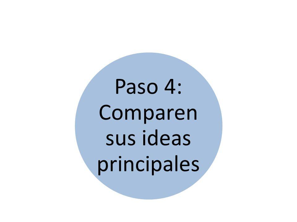 Paso 4: Comparen sus ideas principales