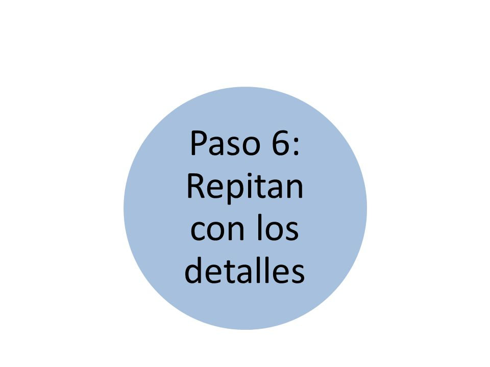 Paso 6: Repitan con los detalles