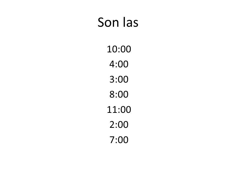 Son las 10:00 4:00 3:00 8:00 11:00 2:00 7:00