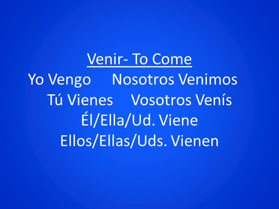 Venir is another irregular verb, but it is conjugated very similarly to Tener