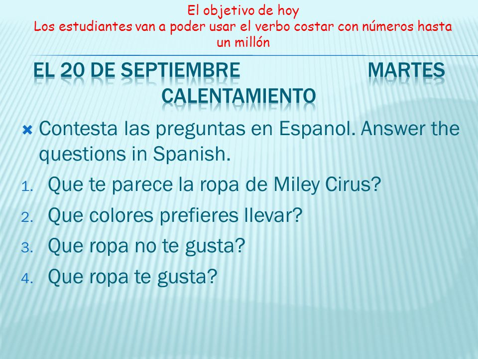 Contesta las preguntas en Espanol.Answer the questions in Spanish.