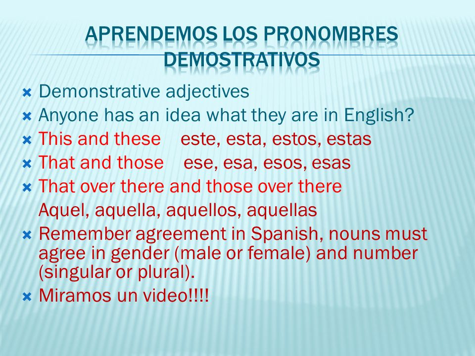 Demonstrative adjectives Anyone has an idea what they are in English.