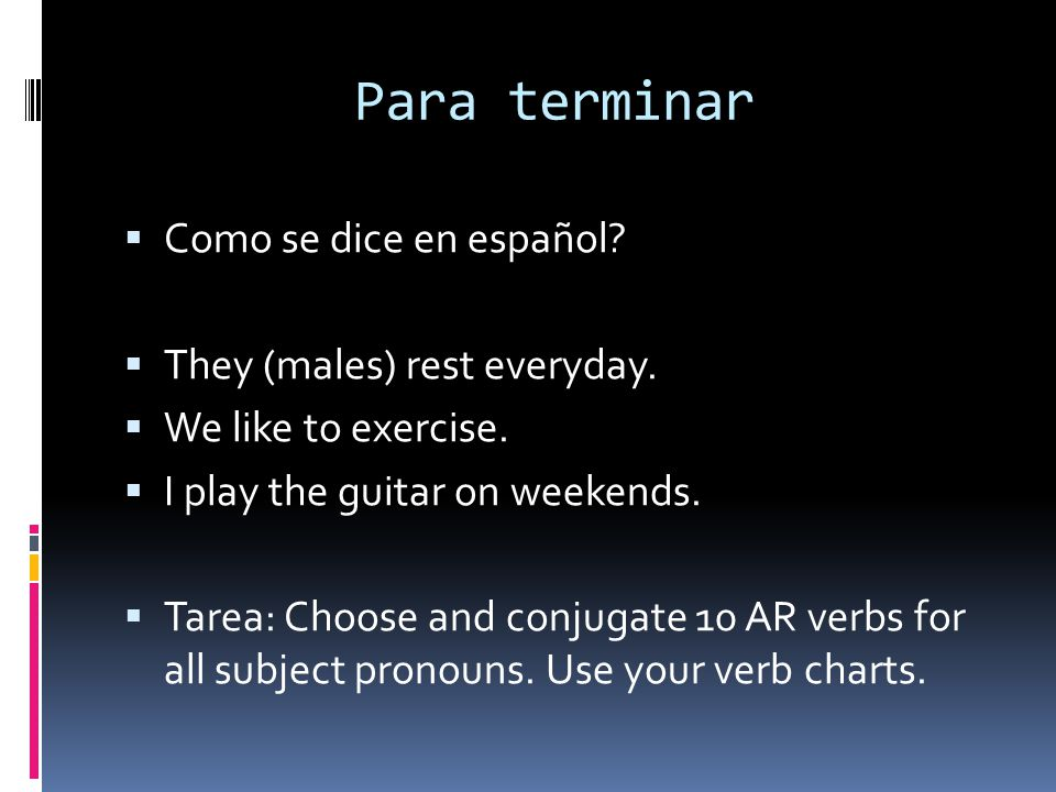 Para terminar What are the indefinite articles in Spanish.