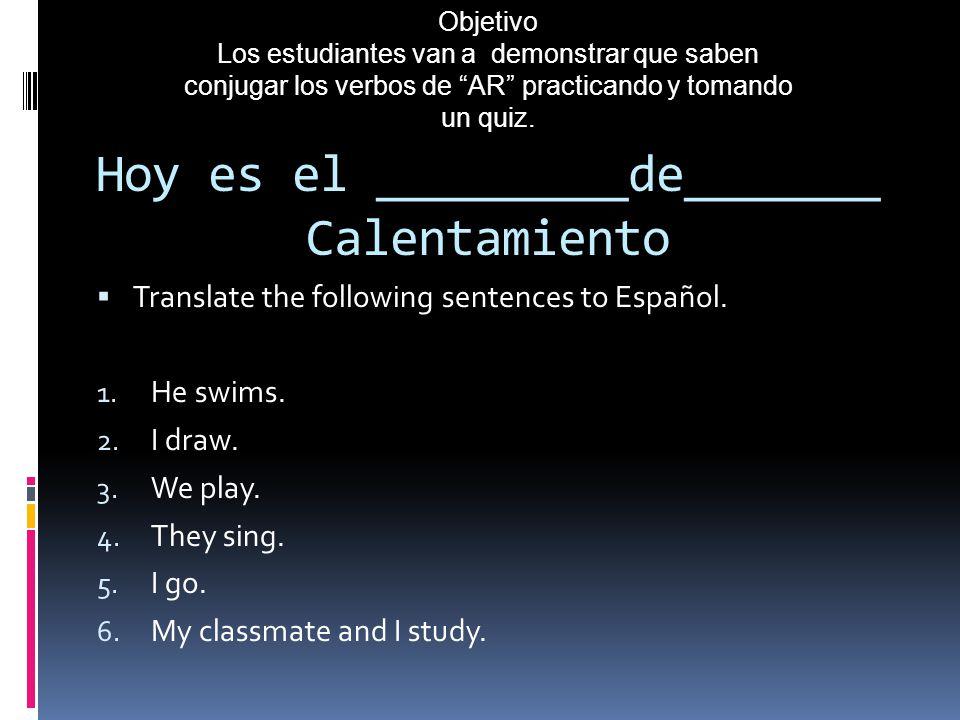 objetivo Los estudiantes van a poder crear un horario de clases en español y decir que necesitan para cada clase.