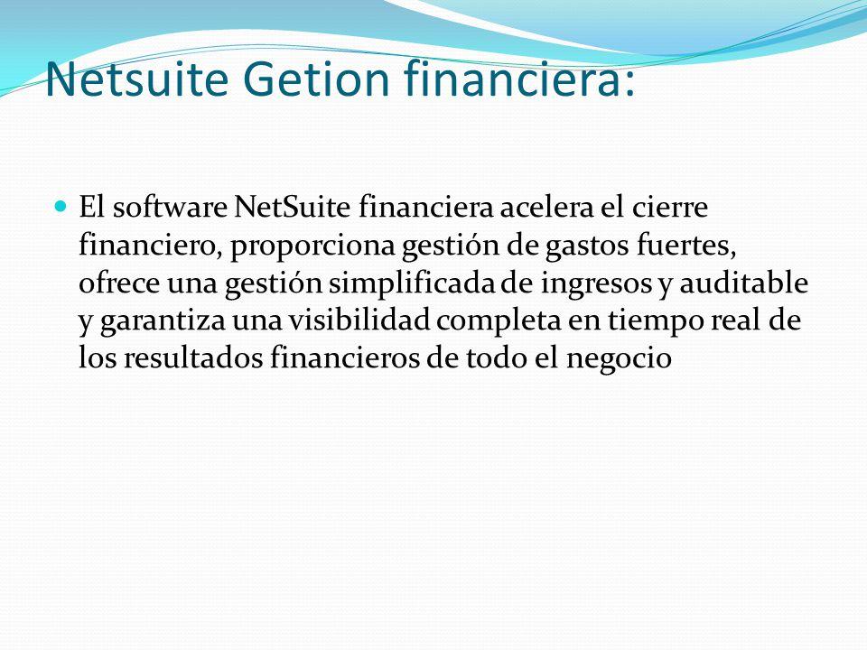 Netsuite Getion financiera: El software NetSuite financiera acelera el cierre financiero, proporciona gestión de gastos fuertes, ofrece una gestión si