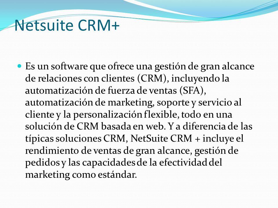 Netsuite CRM+ Es un software que ofrece una gestión de gran alcance de relaciones con clientes (CRM), incluyendo la automatización de fuerza de ventas