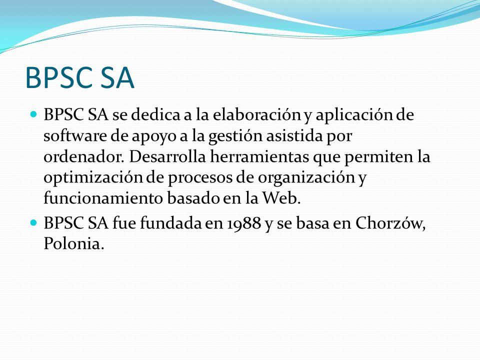 BPSC SA BPSC SA se dedica a la elaboración y aplicación de software de apoyo a la gestión asistida por ordenador. Desarrolla herramientas que permiten