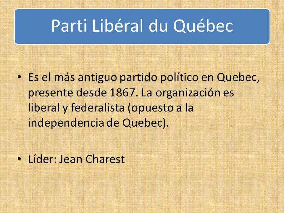 Parti Libéral du Québec Es el más antiguo partido político en Quebec, presente desde 1867. La organización es liberal y federalista (opuesto a la inde