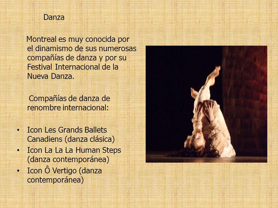 Danza Montreal es muy conocida por el dinamismo de sus numerosas compañías de danza y por su Festival Internacional de la Nueva Danza.