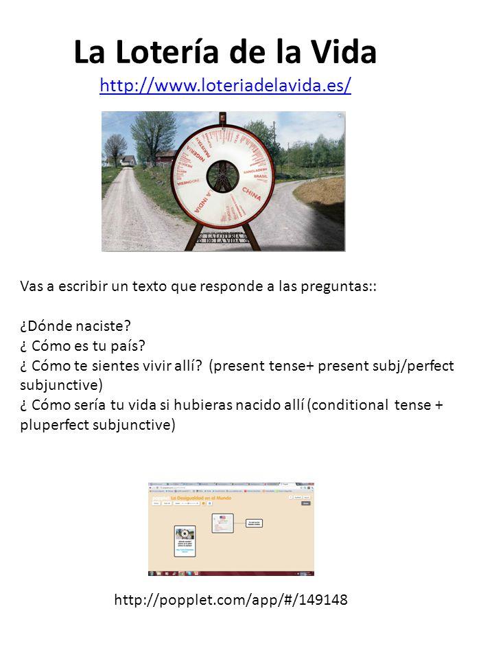 La Lotería de la Vida http://www.loteriadelavida.es/ http://www.loteriadelavida.es/ Vas a escribir un texto que responde a las preguntas:: ¿Dónde naciste.