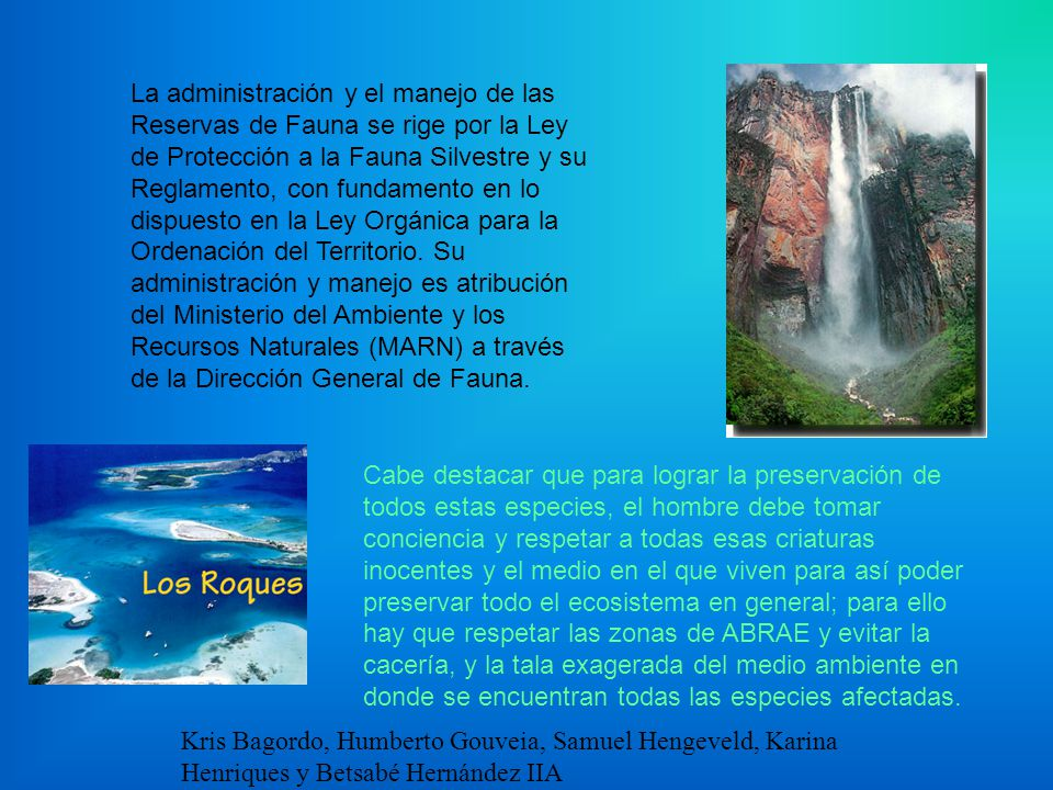La administración y el manejo de las Reservas de Fauna se rige por la Ley de Protección a la Fauna Silvestre y su Reglamento, con fundamento en lo dispuesto en la Ley Orgánica para la Ordenación del Territorio.