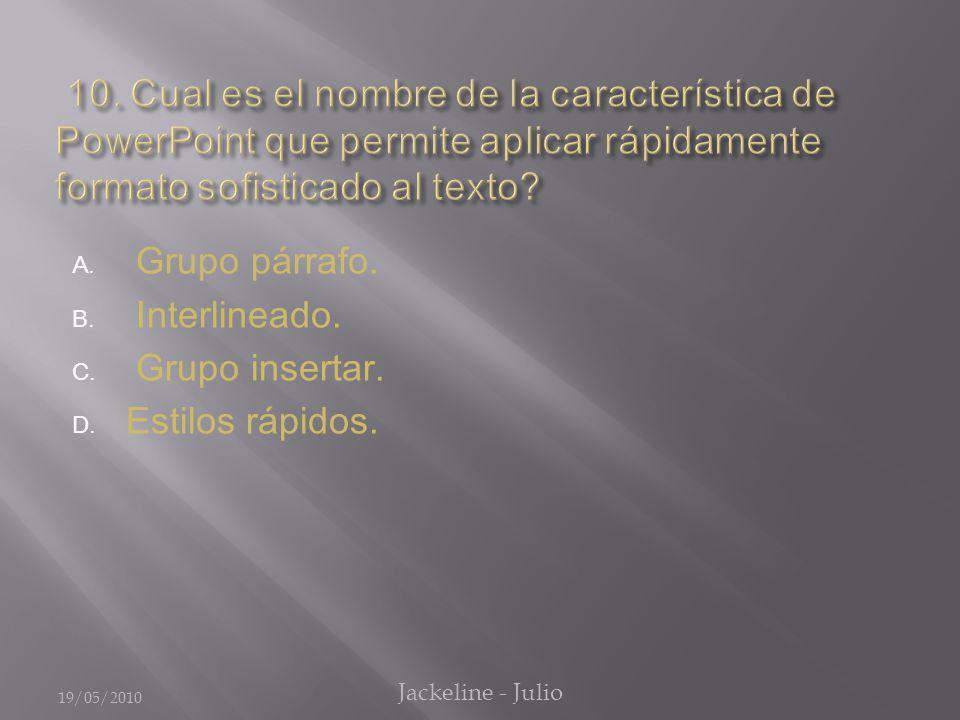 A. Grupo párrafo. B. Interlineado. C. Grupo insertar.